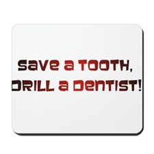 Save a tooth Mousepad