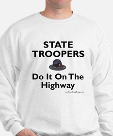 """State Troopers Do It"" Sweatshirt"