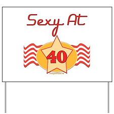 Sexy At 40 Yard Sign