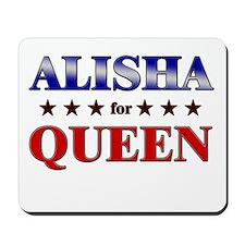 ALISHA for queen Mousepad