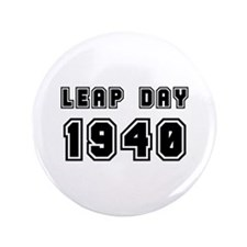 """LEAP DAY 1940 3.5"""" Button"""
