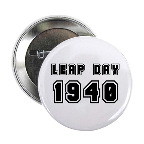 """Leap Day 1940 2.25"""" Button"""