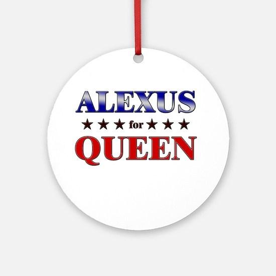 ALEXUS for queen Ornament (Round)