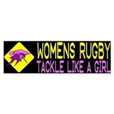 Women's Rugby... Tackle like a girl! (bumper)