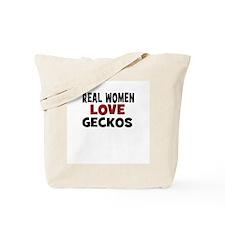 Real Women Love Geckos Tote Bag