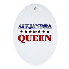 ALEJANDRA for queen Oval Ornament