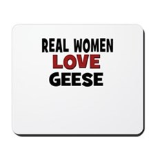 Real Women Love Geese Mousepad