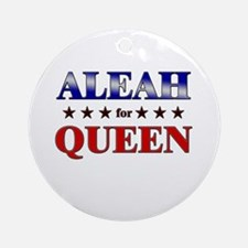 ALEAH for queen Ornament (Round)