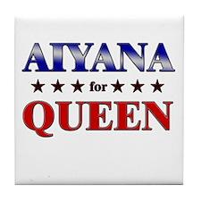 AIYANA for queen Tile Coaster