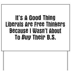 Liberal Free Thinkers Yard Sign