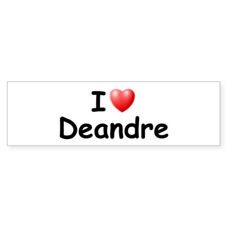 I Love Deandre (Black) Bumper Sticker