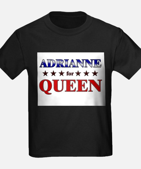 ADRIANNE for queen T