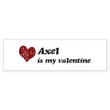 Axel is my valentine Bumper Bumper Sticker