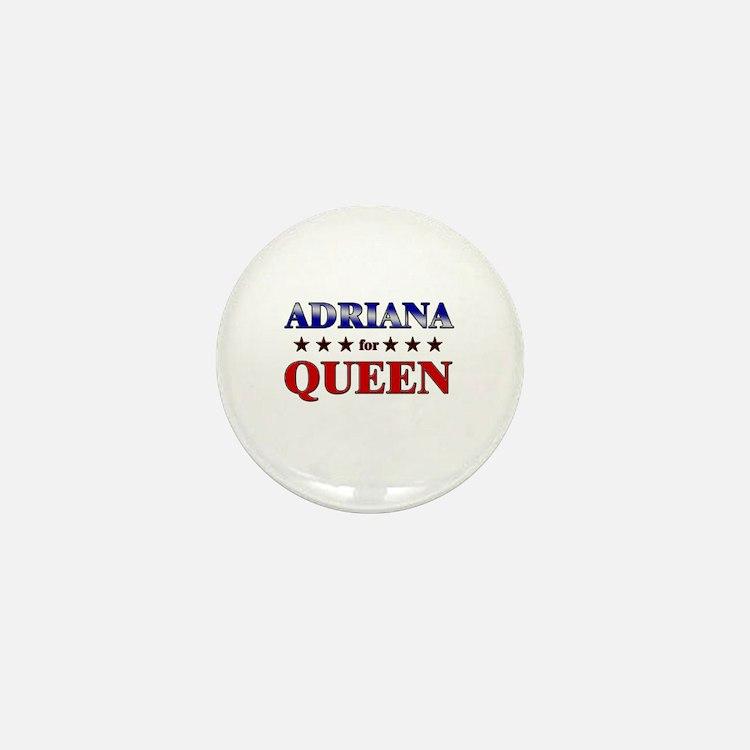 ADRIANA for queen Mini Button