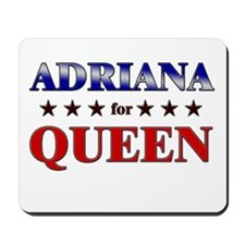 ADRIANA for queen Mousepad