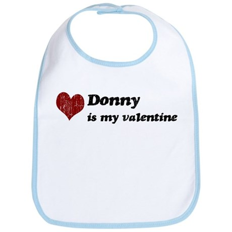 Donny is my valentine Bib
