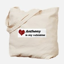 Anthony is my valentine Tote Bag