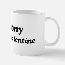 Anthony is my valentine Mug