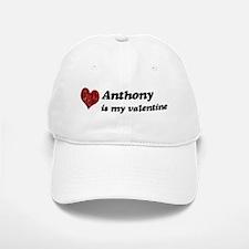 Anthony is my valentine Baseball Baseball Cap