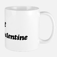 Angie is my valentine Mug