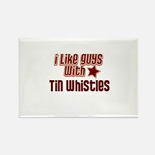 I like guys with Tin Whistles Rectangle Magnet