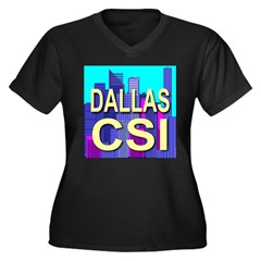 Dallas CSI Women's Plus Size V-Neck Dark T-Shirt