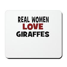 Real Women Love Giraffes Mousepad