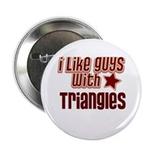 """I like guys with Triangles 2.25"""" Button (10 pack)"""