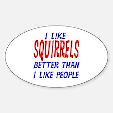 I Like Squirrels Oval Decal