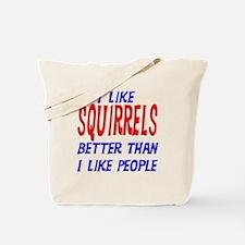 I Like Squirrels Tote Bag