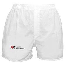 Damien is my valentine Boxer Shorts