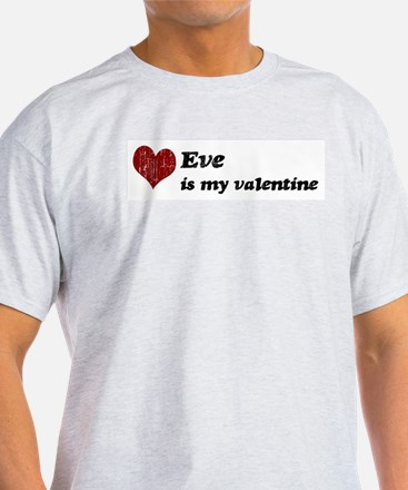 Eve is my valentine T-Shirt