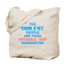 Coolest: Federal Way, WA Tote Bag