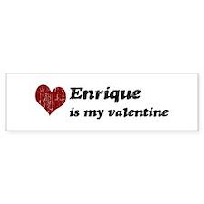 Enrique is my valentine Bumper Bumper Stickers