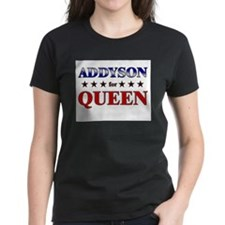 ADDYSON for queen Tee