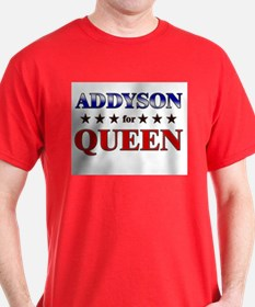 ADDYSON for queen T-Shirt