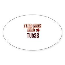 I like guys with Tubas Oval Decal