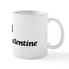 Carol is my valentine Mug