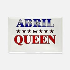 ABRIL for queen Rectangle Magnet
