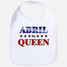 ABRIL for queen Bib