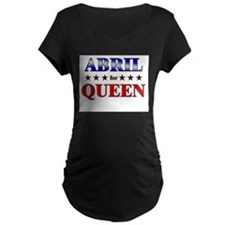 ABRIL for queen T-Shirt