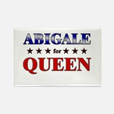 ABIGALE for queen Rectangle Magnet