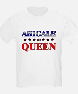 ABIGALE for queen T-Shirt