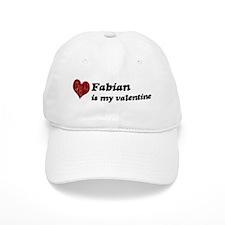 Fabian is my valentine Baseball Cap