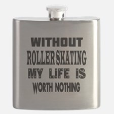 Roller Skating Is My Life Flask