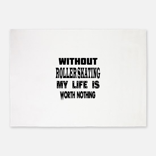 Roller Skating Is My Life 5'x7'Area Rug
