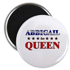 ABBIGAIL for queen Magnet