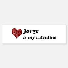 Jorge is my valentine Bumper Bumper Bumper Sticker