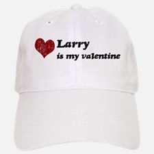 Larry is my valentine Baseball Baseball Cap