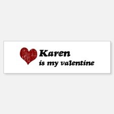 Karen is my valentine Bumper Car Car Sticker